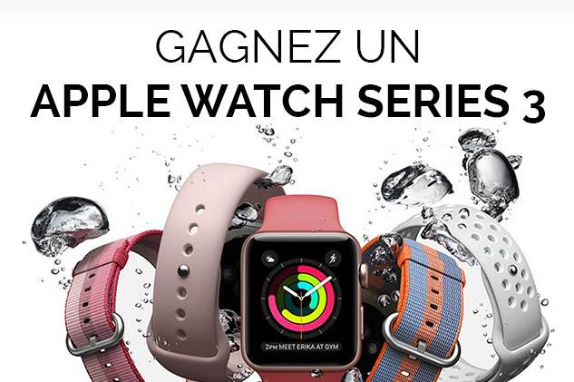 Apple Watch Series 3 à gagner !
